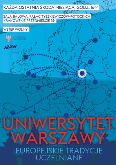 Niebieski plakat przedstawia mapę Europy z kropką w miejscu Warszawy. Z kropki tej rozchodzą się przerywane linie do uniwersyteckich ośrodków rozrzuconych na calym kontynenie
