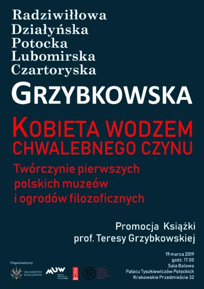 Ciemnoniebieski plakat pokryty tekstem informującym o promocji ksiązki Teresy Grzybkowskiej. U góry plakatu wypisano nazwiska bohaterek publikacji: Radziwiłłowa, Działyńska, Potocka, Lubomirksa, Czartoryska.